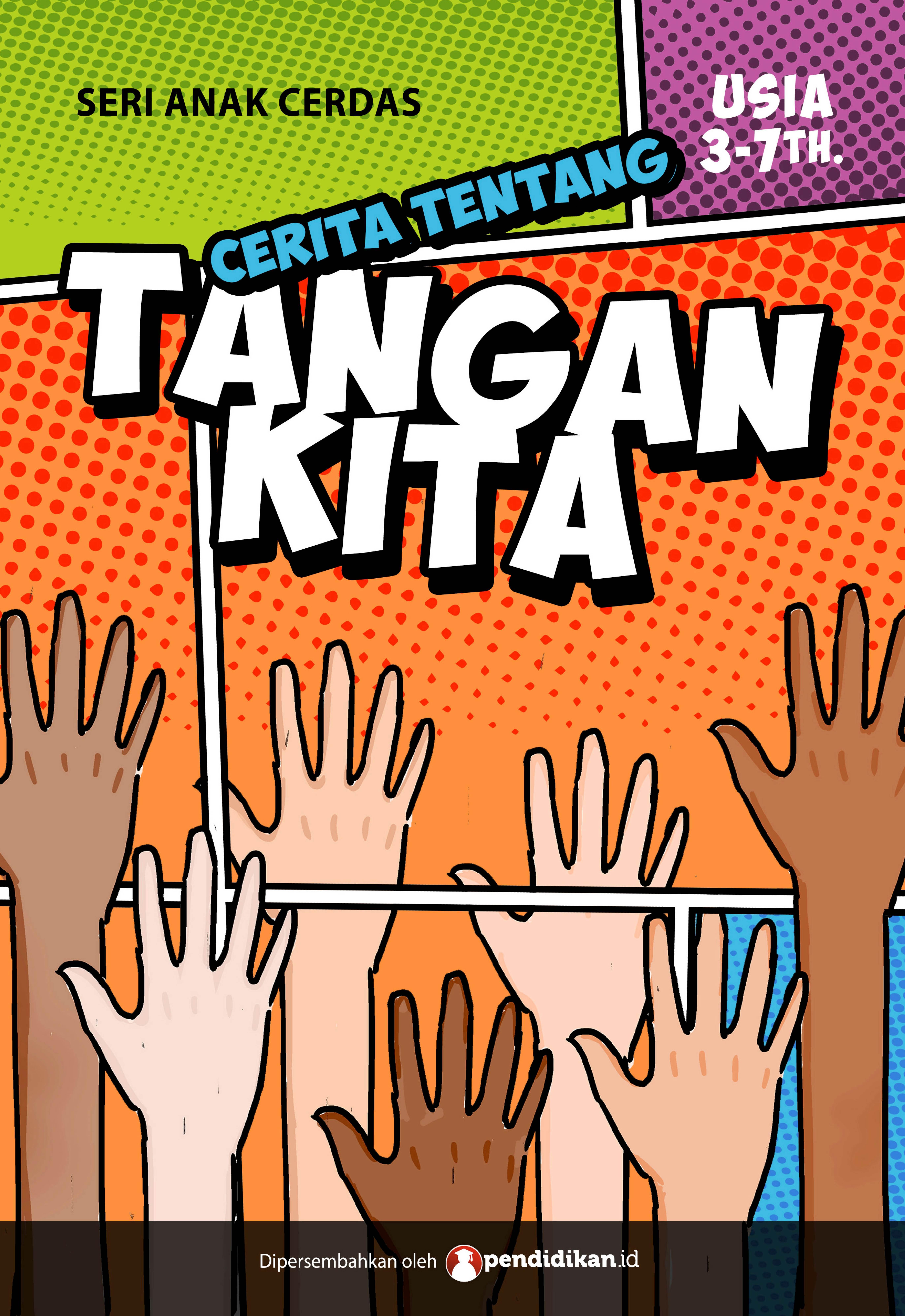 Cerita Anak-anak: Ayo Gunakan Tangan dengan Baik, Cegah Kekerasan dan Bangun Moral Anak Bangsa Sejak Dini Melalui Komik 'Tangan Kita!'