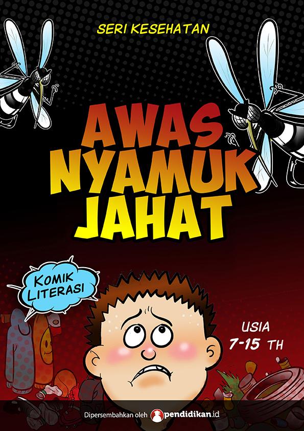 Komik 'Awas! Nyamuk Jahat!', Komik Asyik Pengingat Bahaya Demam Berdarah Dengue dan Cara Mencegahnya