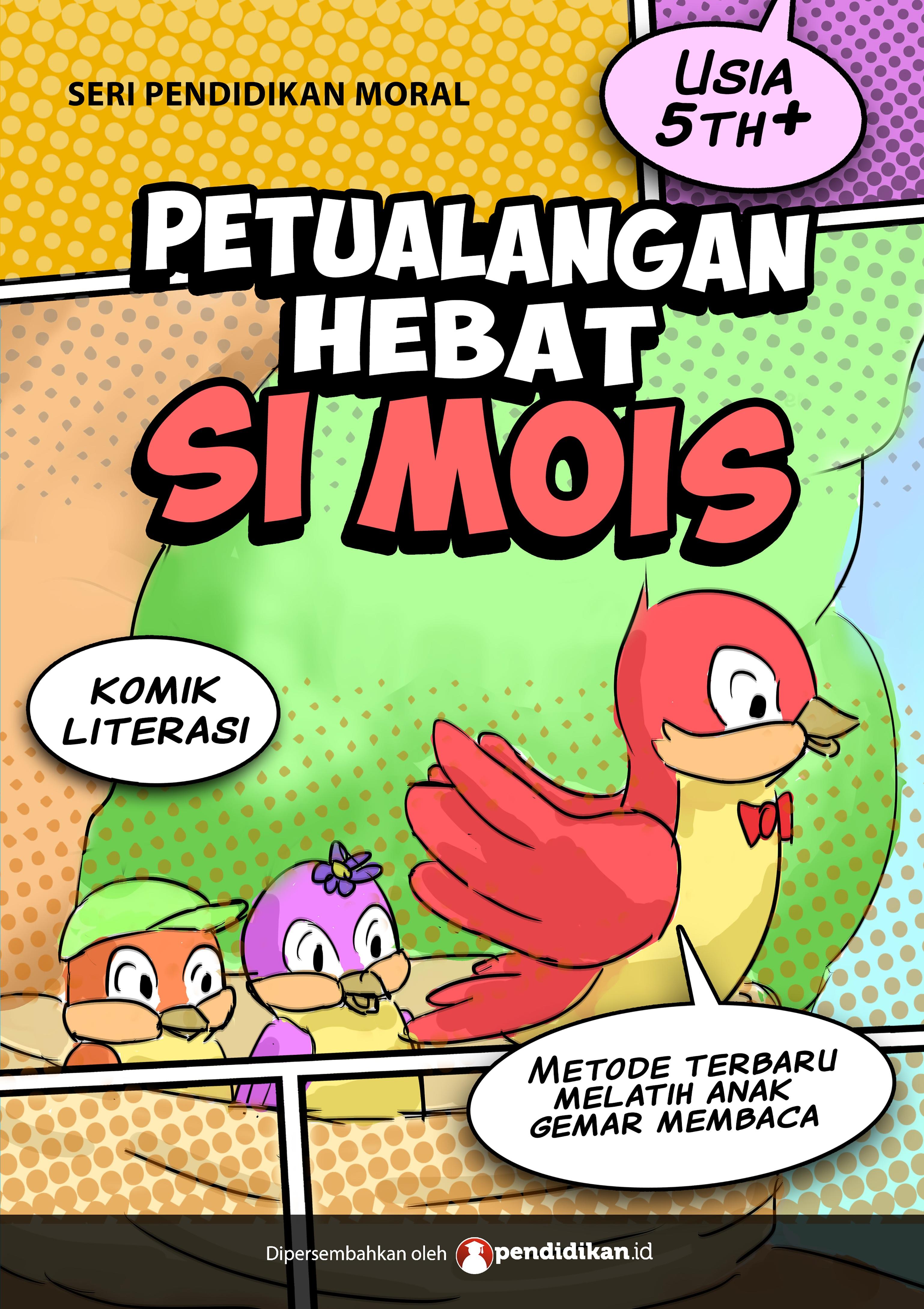 Petualangan Hebat si Mois, Komik Literasi Menarik Sebagai Bahan Cerita untuk Anak Balita